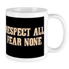 Resect All Fear None Mug