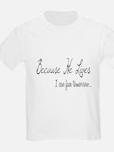 Because He Lives T-Shirt