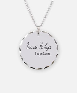 Because He Lives Necklace