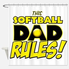 This Softball Dad Rules copy.png Shower Curtain