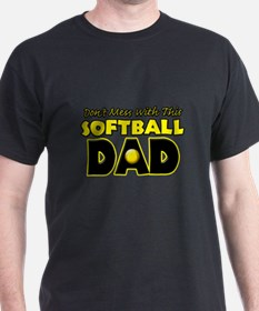 Dont Mess With This Softball Dad copy.png T-Shirt