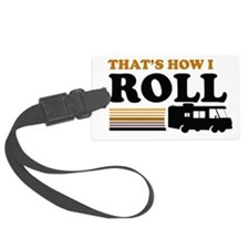 Thats How I Roll (RV) Luggage Tag