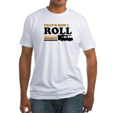 Thats How I Roll (RV) Shirt