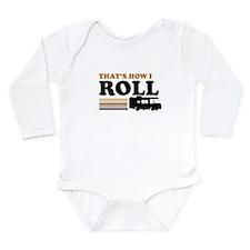 Thats How I Roll (RV) Long Sleeve Infant Bodysuit