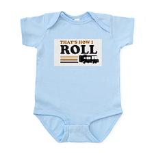 Thats How I Roll (RV) Infant Bodysuit