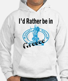 I'd Rather Be in Greece Hoodie