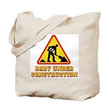 """""""Baby Under Construction"""" Tote Bag"""
