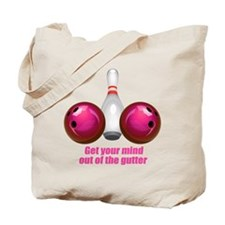 Get your Mind out of the Gutter (pink).png Tote Ba