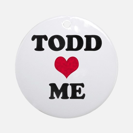 Todd Loves Me Round Ornament