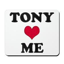 Tony Loves Me Mousepad
