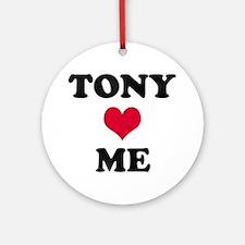 Tony Loves Me Round Ornament