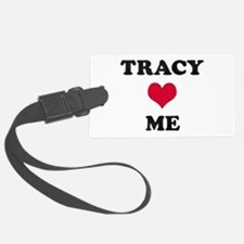 Tracy Loves Me Luggage Tag