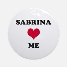 Sabrina Loves Me Round Ornament