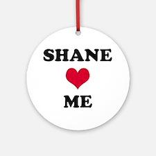 Shane Loves Me Round Ornament