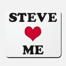 Steve Loves Me Mousepad