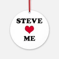 Steve Loves Me Round Ornament