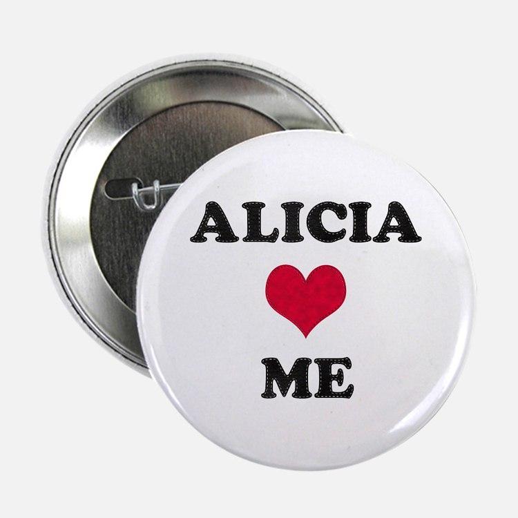 Alicia Loves Me Button