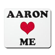Aaron Loves Me Mousepad