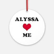 Alyssa Loves Me Round Ornament