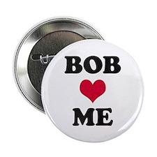 Bob Loves Me Button