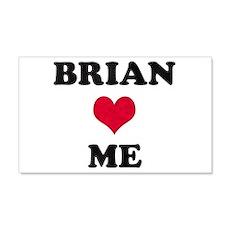 Brian Loves Me 22x14 Wall Peel