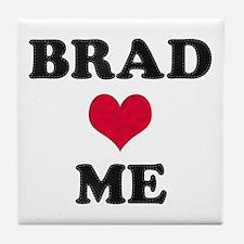 Brad Loves Me Tile Coaster