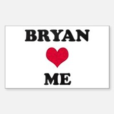 Bryan Loves Me Rectangle Decal