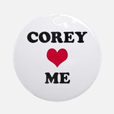 Corey Loves Me Round Ornament