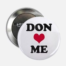 Don Loves Me Button