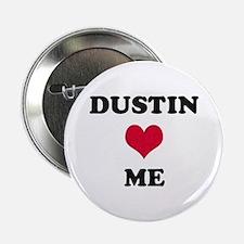 Dustin Loves Me Button