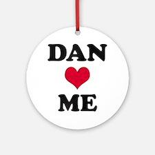 Dan Loves Me Round Ornament