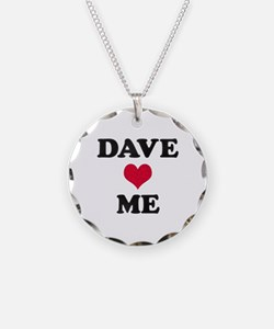 Dave Loves Me Necklace