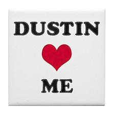 Dustin Loves Me Tile Coaster
