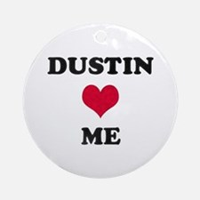 Dustin Loves Me Round Ornament