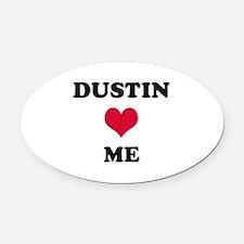 Dustin Loves Me Oval Car Magnet