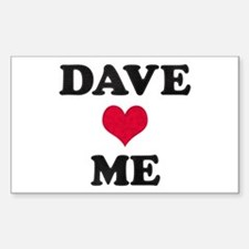 Dave Loves Me Rectangle Decal