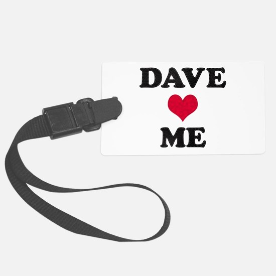 Dave Loves Me Luggage Tag