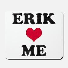 Erik Loves Me Mousepad