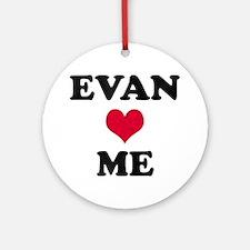 Evan Loves Me Round Ornament
