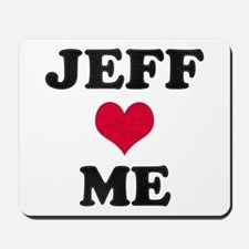 Jeff Loves Me Mousepad