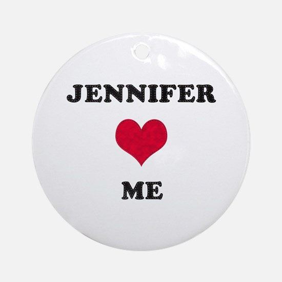 Jennifer Loves Me Round Ornament