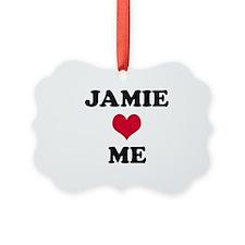 Jamie Loves Me Ornament