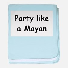 Party Like A Mayan (III) baby blanket