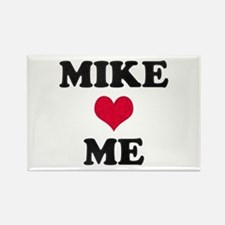Mike Loves Me Rectangle Magnet