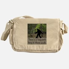 SASQUATCH LIVING IN THESE WOODS Messenger Bag