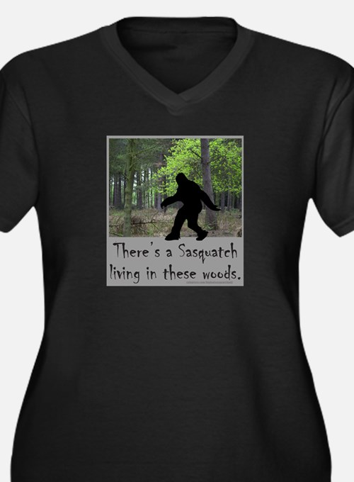 SASQUATCH LIVING IN THESE WOODS Women's Plus Size