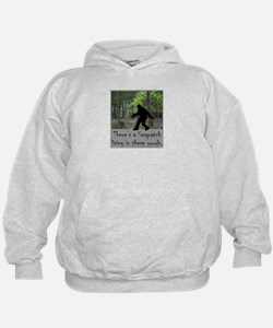 SASQUATCH LIVING IN THESE WOODS Hoodie