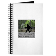 SASQUATCH LIVING IN THESE WOODS Journal
