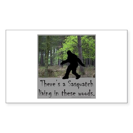 SASQUATCH LIVING IN THESE WOODS Sticker (Rectangle