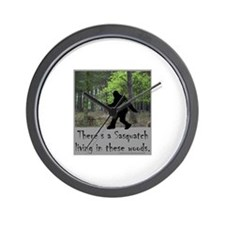 SASQUATCH LIVING IN THESE WOODS Wall Clock